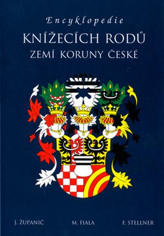 Encyklopedie knížecích rodů zemí Koruny české - Jan Županič