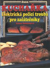 Kuchařka Elektrická pečící trouba pro začátečníky