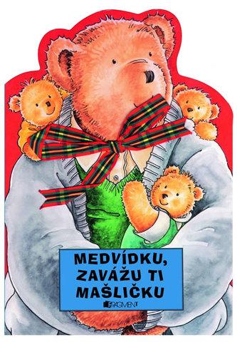 Medvídku, zavážu ti mašličku!