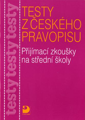 Testy k přijímacím zkouškám z českého pravopisu na střední školy