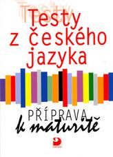 Testy z českého jazyka Příprava k maturitě