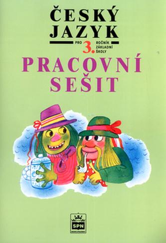 Český jazyk pro 3. ročník základní školy Pracovní sešit