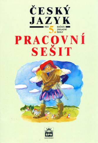 Český jazyk pro 5. ročník základních škol Pracovní sešit