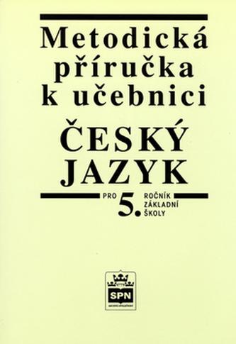 Český jazyk Metodická příručka k učebnici  pro 5.r.ZŠ