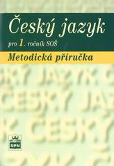 Český jazyk pro 1.r. SOŠ Metodická příručka