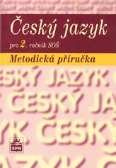 Český jazyk pro 2. ročník SOŠ Metodická příručka