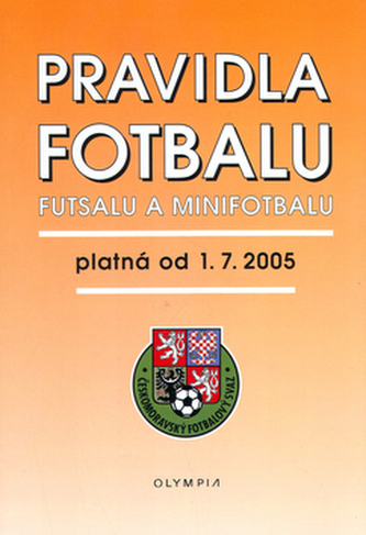 Pravidla fotbalu, futsalu a minifotbalu