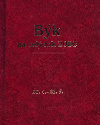 Horoskopy na celý rok 2006 Býk