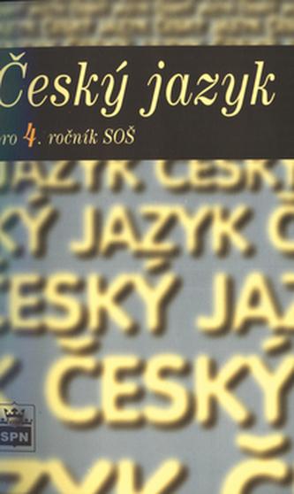 Český jazyk pro 4. ročník SOŠ - Marie a kol. Čechová