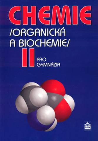 Chemie pro gymnázia II. (Organická a biochemie) - Karel Kolář