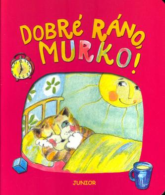 Dobré ráno, Murko!