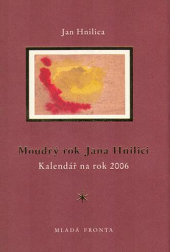 Moudrý rok Jana Hnilici