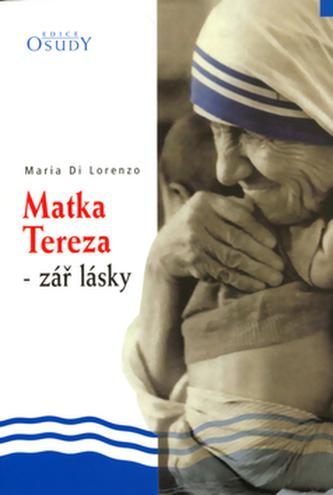 Matka Tereza - zář lásky