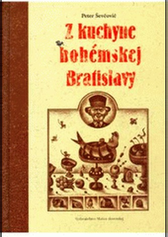 Z kuchyne bohémskej Bratislavy