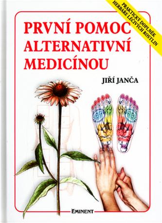 První pomoc alternativní medicínou - Jiří Janča