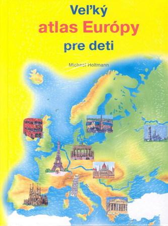 Veľký atlas Európy pre deti