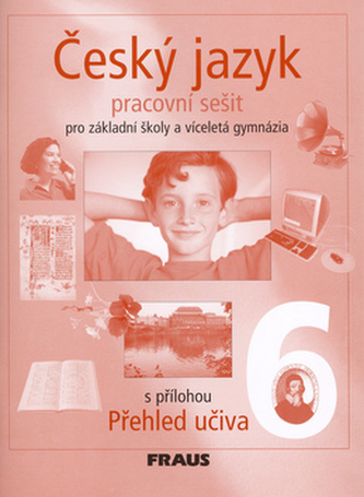 Český jazyk 6: pro základní školy a víceletá gymnázia – pracovní sešit s přílohou přehled učiva - Náhled učebnice