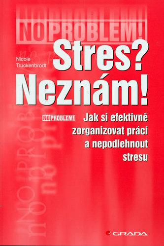 Stres? Neznám!