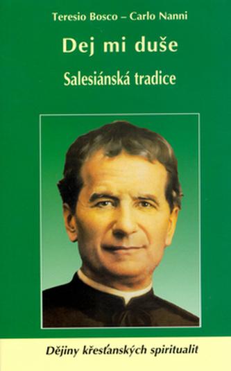 Dej mi duše Salesiánská tradice