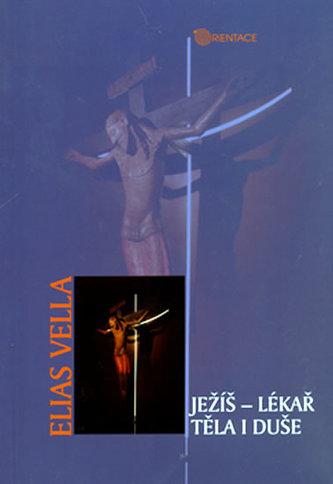 Ježíš - lékař těla i duše