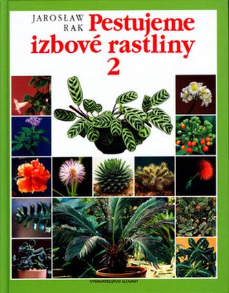 Pestujeme izbové rastliny 2.