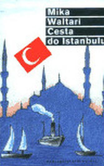 Cesta do Istanbulu - Mika Waltari