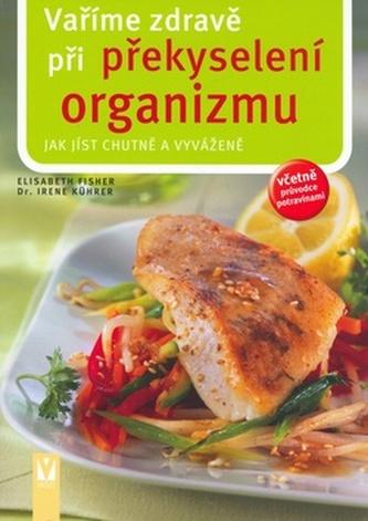 Vaříme zdravě při překyselení organizmu