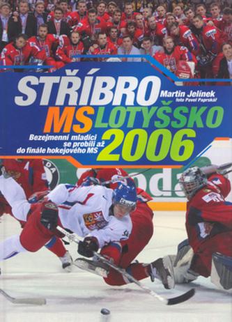 Stříbro MS Lotyšsko 2006