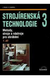 Strojírenská technologie 3, 1. díl