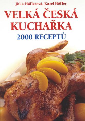 Velká česká kuchařka 2000 receptů