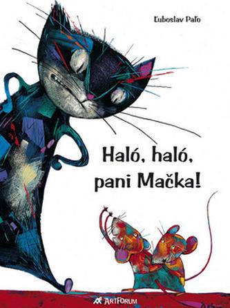 Haló, haló, pani Mačka!