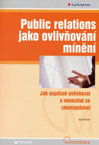 Public relations jako ovlivňování mínění