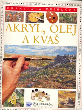 Akryl, olej a kvaš