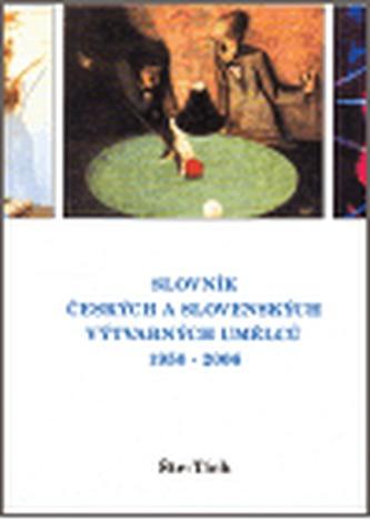 Slovník českých a slovenských výtvarných umělců 17.díl 1950 - 2006  (Šte - Tich)