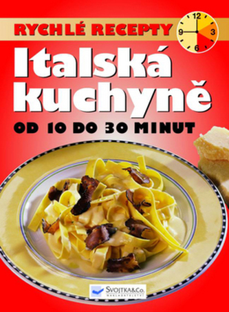 Rychlé recepty Italská kuchyně