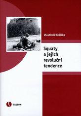 Squaty a jejich revoluční tendence