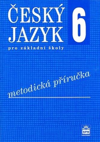 Český jazyk 6 pro základní školy Metodická příručka - Eva Hošnová