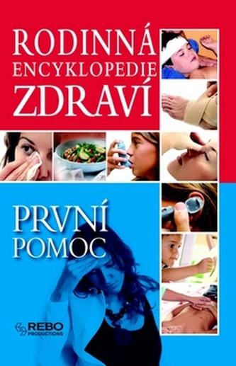 Rodinná encyklopedie zdraví První pomoc