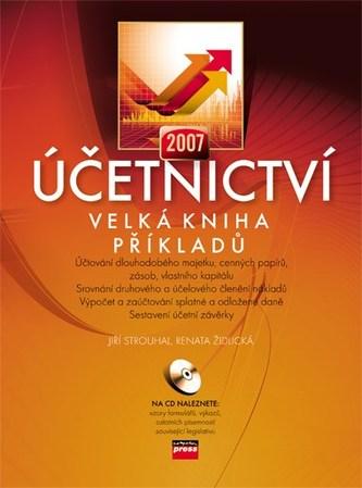 Účetnictví 2007 + CD - Jiří Strouhal