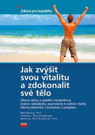 Jak zvýšit svou vitalitu a zdokonalit své tělo
