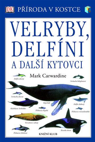 Velryby,delfíni..-Příroda v kostce