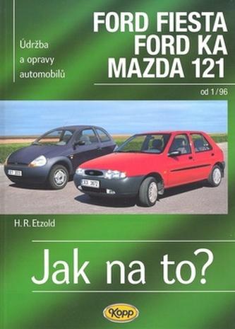 Ford Fiesta, Ford Ka, Mazda 121 od 1/96 - Hans-Rüdiger Etzold