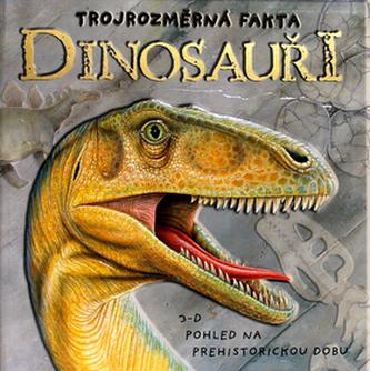 Dinosauři Trojrozměrná fakta