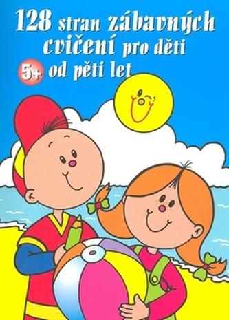 128 stran zábavných cvičení pro děti od  5 let