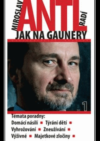 Miroslav Antl radí jak na gaunery
