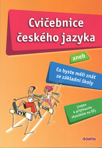 Cvičebnice českého jazyka aneb Co byste měli znát ze základní školy. - Náhled učebnice