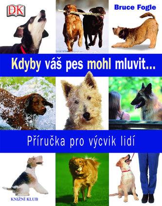 Kdyby váš pes mohl mluvit ...