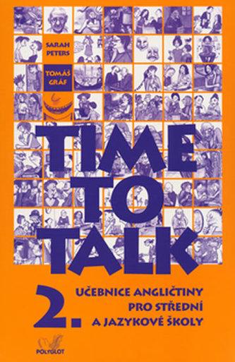 Time to talk 2, učebnice angličtiny pro střední a jazykové školy : [kniha pro studenty] - Náhled učebnice