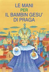Le mani per il bambin gesu' di Praga