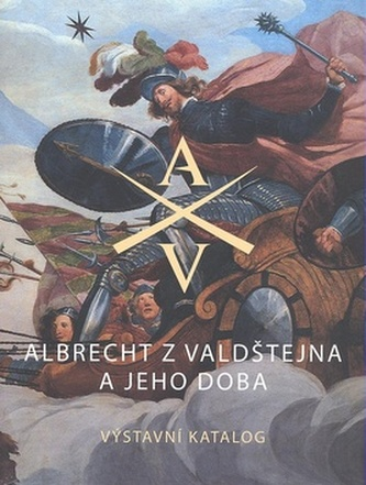 Albrecht z Valdštejna a jeho doba